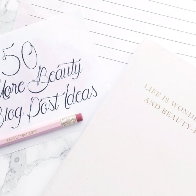50 More Beauty Blog Post Ideas